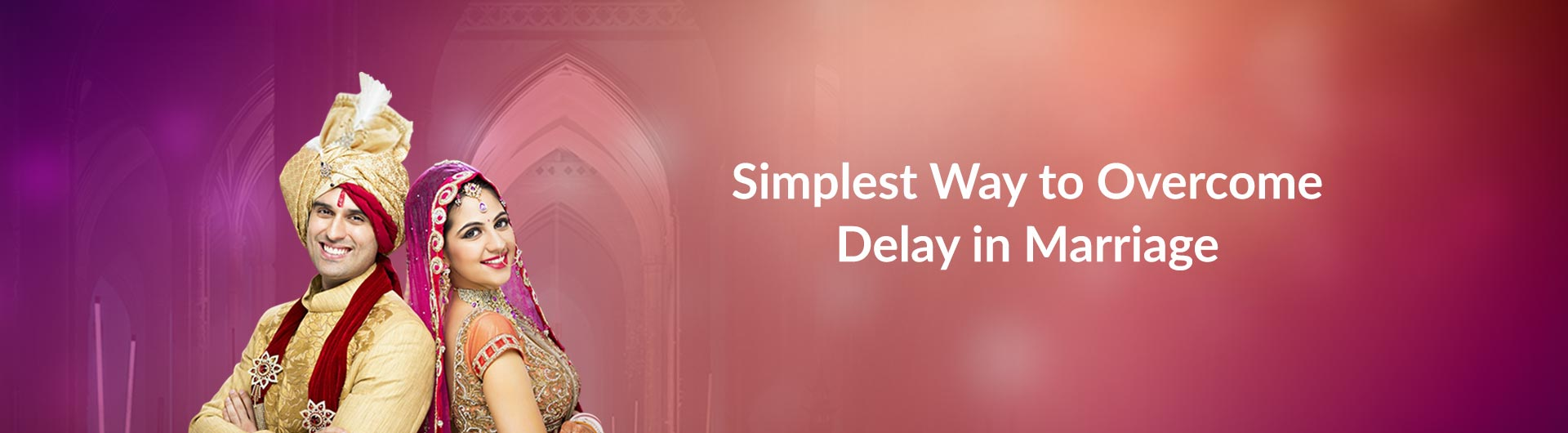 Simplest Way to Overcome Delay in Marriage